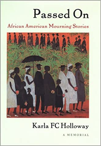 Passed on: African American Mourning Stories: A Memorial (Hardcover), by Karla FC Holloway