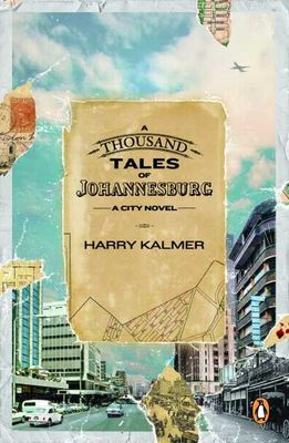 A Thousand Tales Of Johannesburg (used), by Harry Kalmer