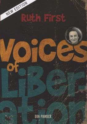 Voices Of Liberation - Ruth First (Paperback, 2nd ed), by Don Pinnock