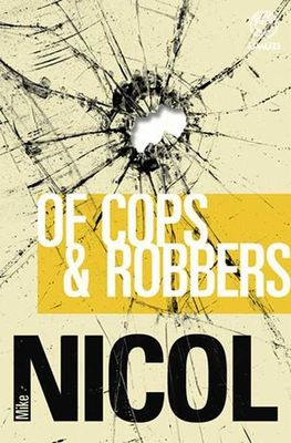 Of Cops & Robbers (Paperback), by Mike Nicol