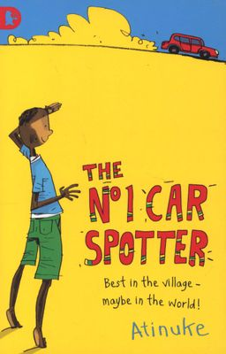 The No. 1 Car Spotter, by Atinuke; Illustrated by Warwick Johnson Cadwell