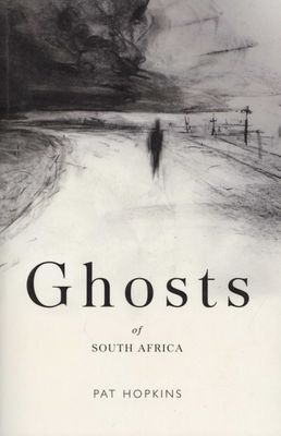 Ghosts of South Africa, by Pat Hopkins