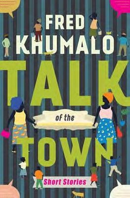 Talk of the Town - Short Stories (Paperback) by Fred Khumalo