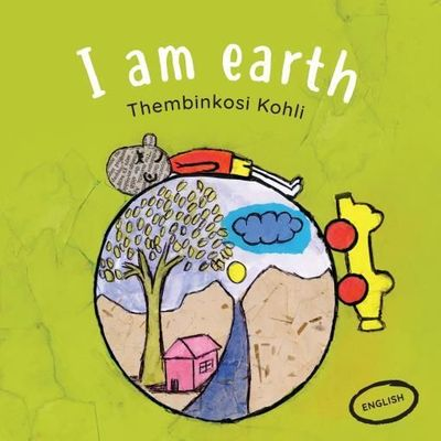 I am Earth by Thembinkosi Kohli
