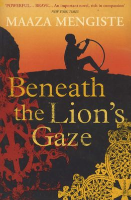 Beneath the Lion's Gaze Maaza Mengiste