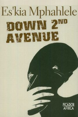 Down 2nd Avenue, by Es'kia Mphahlele