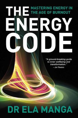 The Energy Code - Mastering Energy In The Age Of Burnout
