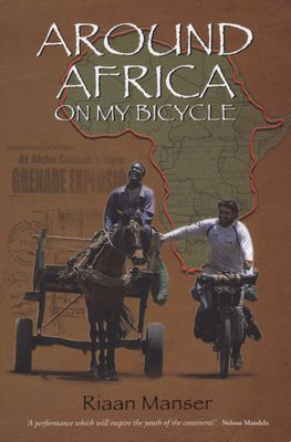 Around Africa on My Bicycle, by Riaan Manser