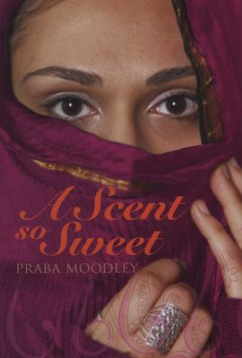A Scent So Sweet (Paperback), by Praba Moodley