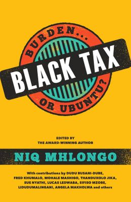 Black Tax Burden or Ubuntu Niq Mhlongo