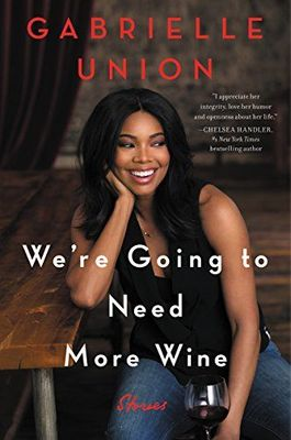 We're going to need more Wine Gabrielle Union