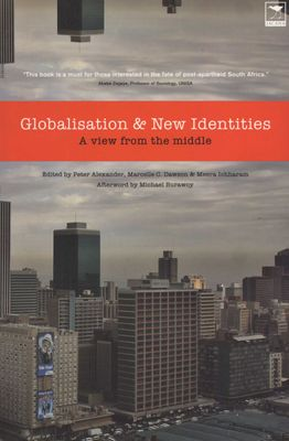 Globalisation and New Identities - A View from the Middle, by Peter Alexander, Marcelle C. Dawson, Meera Inchharam