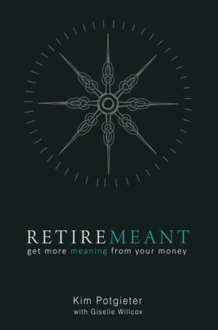 Retiremeant: Get More Meaning from Your Money