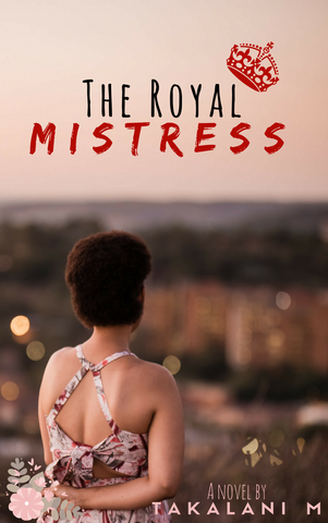 Royal Mistress South Africa romance novel Takalani M