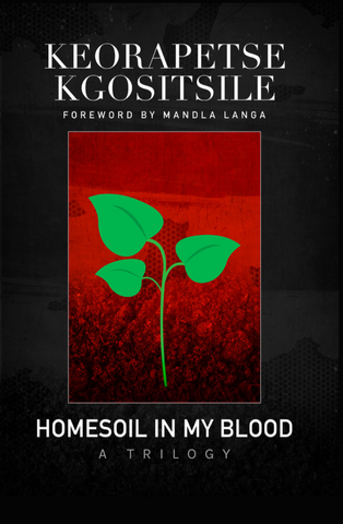 Homesoil in my Blood, by Keorapetse Kgositsile