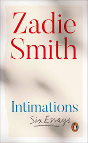 Intimations, by Zadie Smith