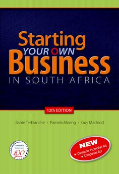 Starting Your Own Business in South Africa 12th Edition
