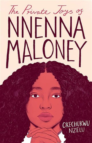 The Private Joys of Nnenna Maloney by Okechukwu Nzelu