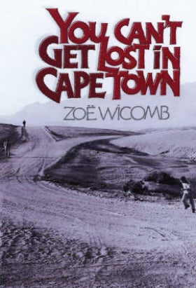 You Can't Get Lost in Cape Town by Zoe Wicomb