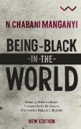 Being Black in the World, by N. Chabani Manganyi