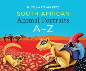South African Animal Portraits A-Z by Nicolaas Maritz