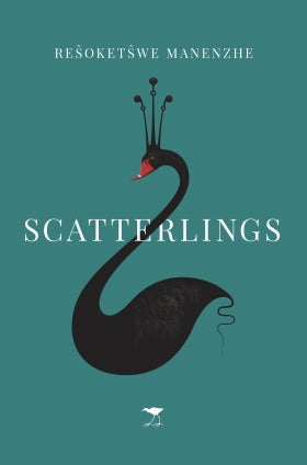 Scatterlings, by Resoketswe Manenzhe