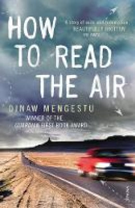 How to Read the Air Dinaw Mengestu