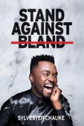 Stand Against Bland, by Sylvester Chauke