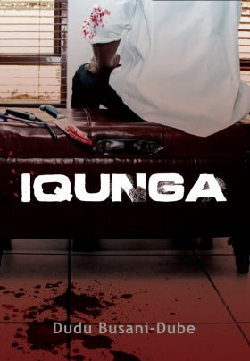Iqunga (Book 4 in the Hlomu series), by Dudu Busani-Dube