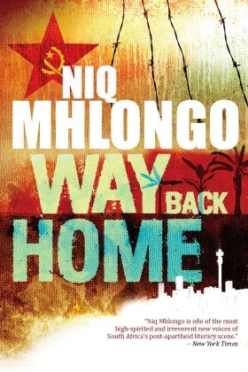 Way Back Home<br>by Niq Mhlongo Maboneng