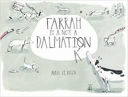 Farrah is not a Dalmatian by Andrie le Roux