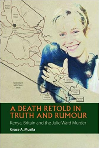 A Death Retold in Truth and Rumour by Grace Musila
