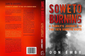 Soweto Burning <br> Donald Emby