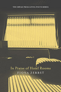 IN PRAISE OF HOTEL ROOMS, by Fiona Zerbst