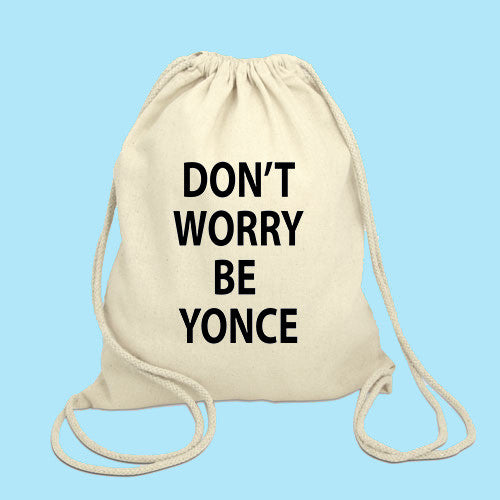 don't worry beyonce  Drawstring Bag