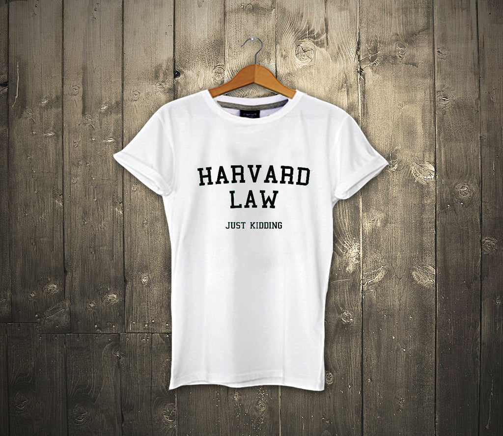 harvard law, Just Kidding!