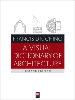 A Visual Dictionary of Architecture, 2nd Edition