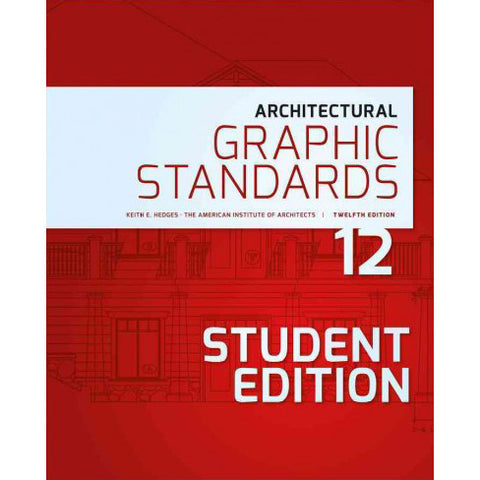 Architectural Graphic Standards, 12th Edition (Student Edition)