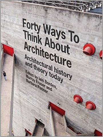 AIA Store - Forty Ways to Think About Architecture - AIA Store