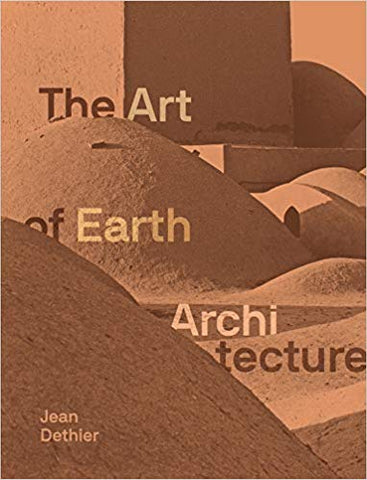 The Art of Earth Architecture: Past, Present, Future
