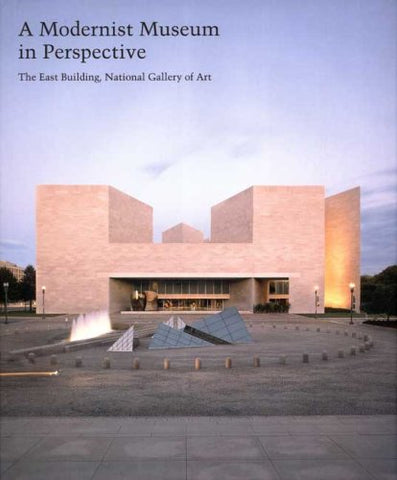 A Modernist Museum in Perspective: The East Building, National Gallery of Art