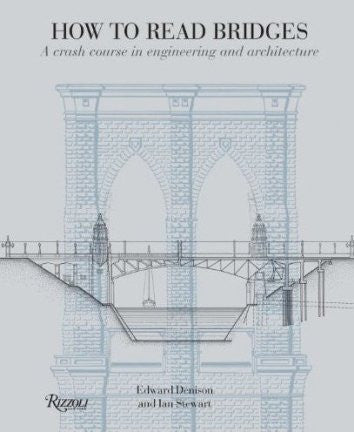 AIA Store - How to Read Bridges: A Crash Course In Engineering and Architecture - Rizzoli