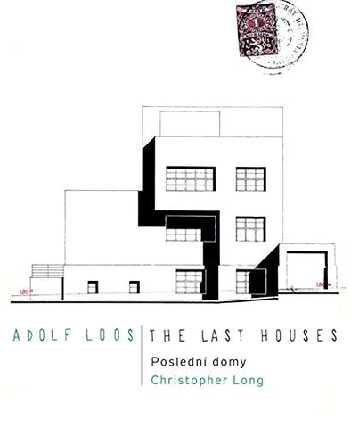 Adolf Loos: The Last Houses