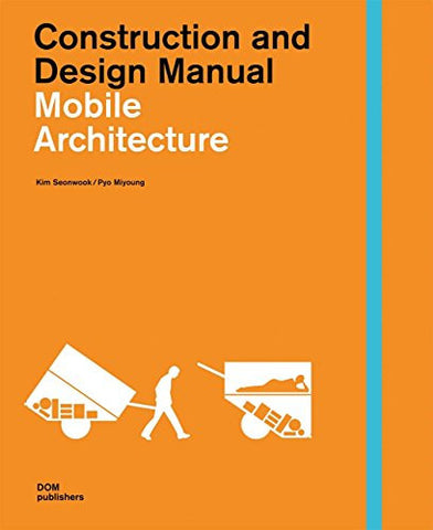 AIA Store - Mobile Architecture: Construction and Design Manual - DOM Publishers - 1