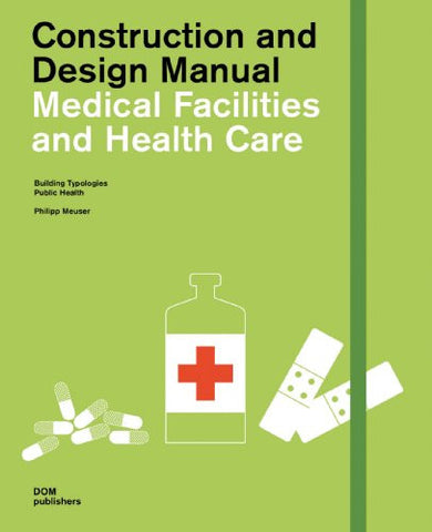 AIA Store - Medical Facilities: Construction and Design Manual - DOM Publishers - 1