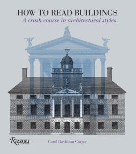 AIA Store - How to Read Buildings: A Crash Course in Architectural Styles - Rizzoli