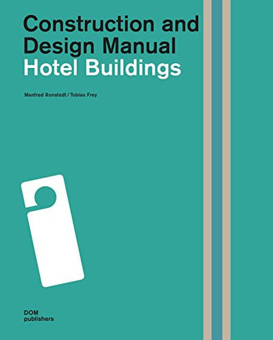 AIA Store - Hotel Buildings: Construction and Design Manual - DOM Publishers - 1