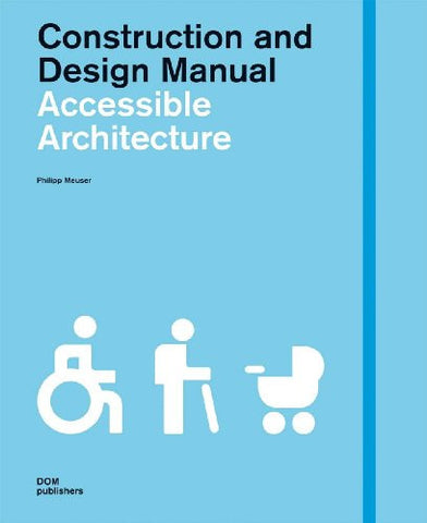 AIA Store - Accessible Architecture: Construction and Design Manual - DOM Publishers - 1