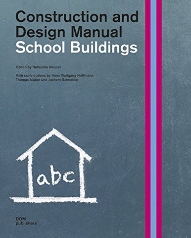 AIA Store - School Buildings: Construction and Design Manual - DOM Publishers - 1