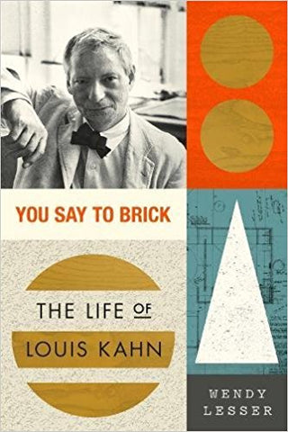 You Say to Brick: The Life of Louis Kahn (paperback)